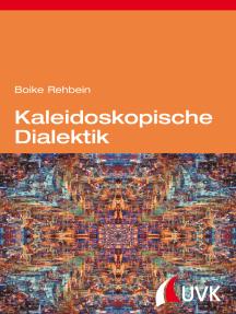 Kaleidoskopische Dialektik: Kritische Theorie nach dem Aufstieg des globalen Südens