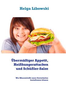 Übermäßiger Appetit, Heißhungerattacken und Schüßler-Salze: Wie Mineralstoffe unser Essverhalten beeinflussen können