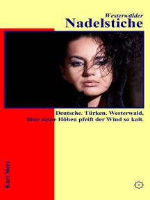 Westerwälder Nadelstiche: Deutsche. Türken. Westerwald, über deine Höhen pfeift der Wind so kalt.