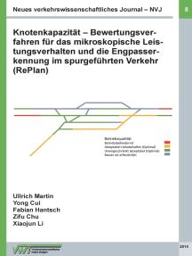 Neues verkehrswissenschaftliches Journal NVJ - Ausgabe 8: Knotenkapazität - Bewertungsverfahren für das mikroskopische Leistungsverhalten und die Engpasserkennung im spurgeführten Verkehr (RePlan)
