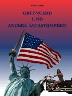 Greencard und andere Katastrophen
