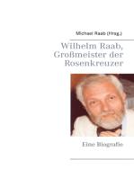 Wilhelm Raab, Großmeister der Rosenkreuzer