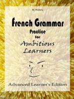 French Grammar Practice for Ambitious Learners - Advanced Learner's Edition (French for Ambitious Learners)