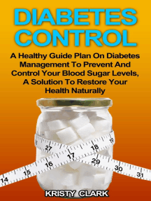 Diabetes Control - A Healthy Guide Plan On Diabetes Management To Prevent And Control Your Blood Sugar Levels, A Solution To Restore Your Health Naturally. (Diabetes Book Series, #3)