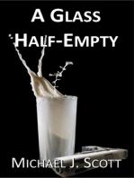 A Glass Half-Empty