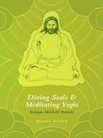 Diving Seals and Meditating Yogis