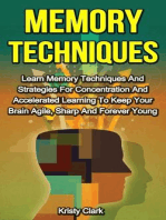 Memory Techniques - Learn Memory Techniques And Strategies For Concentration And Accelerated Learning To Keep Your Brain Agile, Sharp And Forever Young. (Memory Loss Book Series, #3)