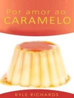 Por amor ao caramelo