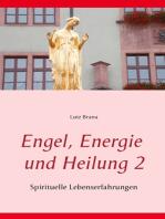 Engel, Energie und Heilung 2