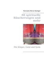 88 spirituelle Räucherungen und mehr