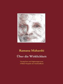 Über die Wirklichkeit: Vierzig Verse mit Ergänzungsversen (Ulladu Narpadu mit Anubandham): mit Bildern von Miles Wright