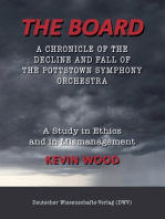 The Board. A chronicle of the decline and fall of the Pottstown Symphony Orchestra
