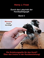 Die Erziehungspille für den Hund? Über den Irrsinn in der Hundeerziehung!
