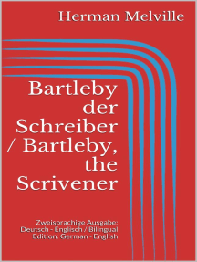 Bartleby der Schreiber / Bartleby, the Scrivener: Zweisprachige Ausgabe: Deutsch - Englisch / Bilingual Edition: German - English