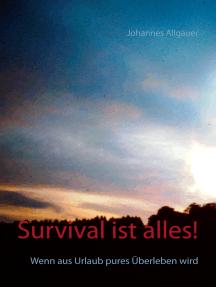 Survival ist alles!: Wenn aus Urlaub pures Überleben wird