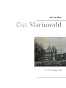 Gut Mariawald: Lich-Steinstraß