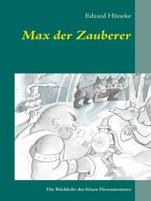 Max der Zauberer: Die Rückkehr des bösen Hexenmeisters