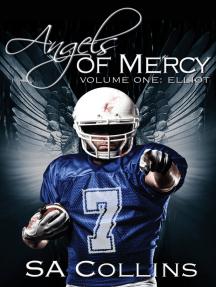 Angels of Mercy: Volume One: Elliot
