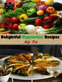 Delightful Vegetarian Recipes