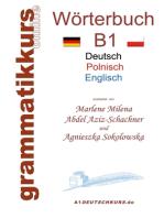 Wörterbuch Deutsch - Polnisch - Englisch Niveau B1: Lernwortschatz B1 DEUTSCH zum erfolgreichen Selbstlernen für  DeutschkursTeilnehmerInnen aus Polen