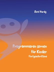 Programmieren lernen für Kinder - Fortgeschrittene