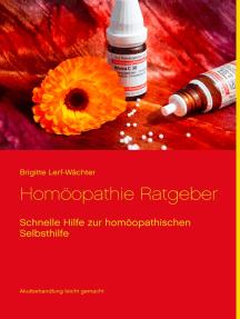 Homöopathie Ratgeber: Schnelle Hilfe zur homöopathischen Selbsthilfe