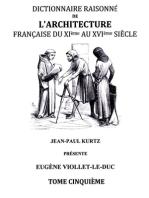 Dictionnaire Raisonné de l'Architecture Française du XIe au XVIe siècle Tome V: Tome 5