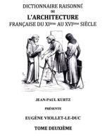 Dictionnaire Raisonné de l'Architecture Française du XIe au XVIe siècle Tome II: Tome 2