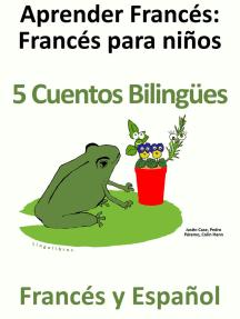 Aprender Francés: Francés para niños - 5 Cuentos Bilingües en Francés y Español