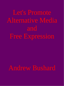Let's Promote Alternative Media and Free Expression: A Poetry Anthology