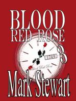 Blood Red Rose Three
