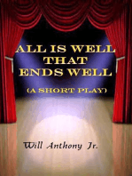 All Is Well That Ends Well (A Short Play)