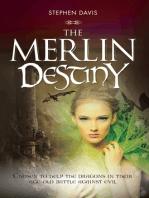 The Merlin Destiny
