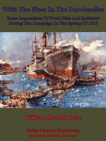 With The Fleet In The Dardanelles, Some Impressions Of Naval Men And Incidents During The Campaign In The Spring Of 1915