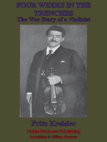 Four Weeks In The Trenches; The War Story Of A Violinist [Illustrated Edition]