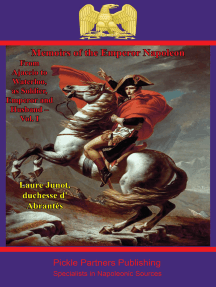 Memoirs Of The Emperor Napoleon – From Ajaccio To Waterloo, As Soldier, Emperor And Husband – Vol. I