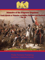 Memoirs Of The Emperor Napoleon – From Ajaccio To Waterloo, As Soldier, Emperor And Husband – Vol. III