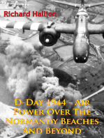 D-Day 1944 - Air Power Over The Normandy Beaches And Beyond [Illustrated Edition]