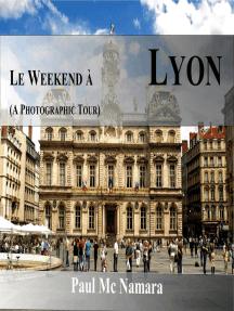 Le Weekend a Lyon (France, #1)