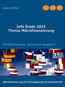 Info Guide Thema Mikrofinanzierung: Alles rund um´s Thema Mikrofinanzierung - worum geht´s?