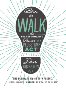 Born to Walk: The Transformative Power of a Pedestrian Act