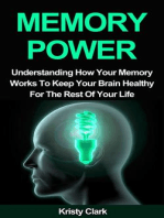 Memory Power - Understanding How Your Memory Works To Keep Your Brain Healthy For The Rest Of Your Life. (Memory Loss Book Series, #2)