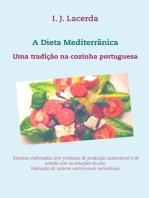 A Dieta Mediterrânica: Uma tradição na cozinha portuguesa