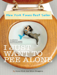 I Just Want to PEE Alone: I Just Want to Pee Alone, #1