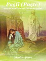 Paşti (Paşte) - Cea mai importantă sărbătoare creştină