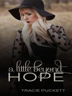 A Little Beyond Hope
