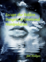 Escape the Hidden Dangers of Emotional Manipulation