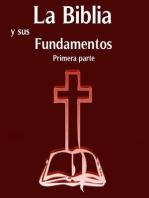 La Biblia y sus Fundamentos