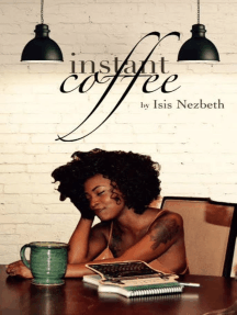 Instant Coffee: A Collection of Articles On Life As A Twentysomething