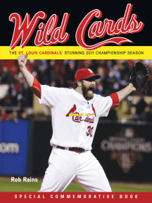 Wild Cards: The St. Louis Cardinals' Stunning 2011 Championship Season